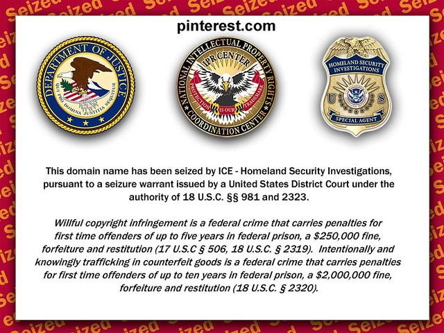 ICE Pinterest Domain Seizure by Los Amigos Del Fuego, via Flickr    COULD THIS HAPPEN?    I understand there is a smattering of copyright infringement on Pinterest.