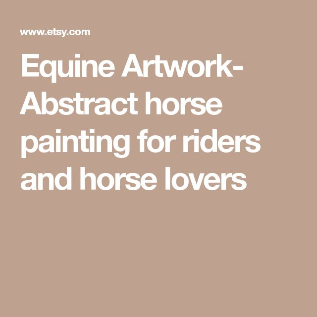 Equine Artwork- Abstract horse painting for riders and horse lovers