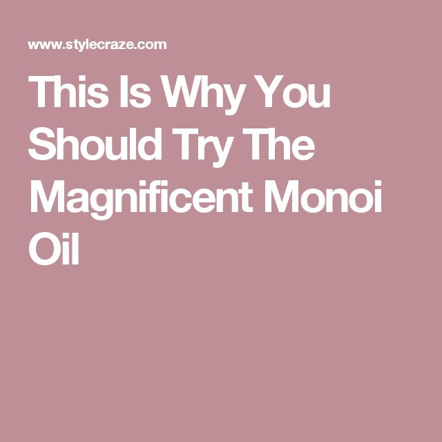 This Is Why You Should Try The Magnificent Monoi Oil