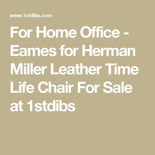 For Home Office - Eames for Herman Miller Leather Time Life Chair For Sale at 1stdibs