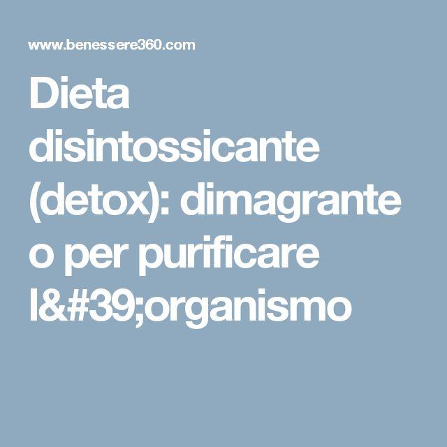 Dieta disintossicante (detox): dimagrante o per purificare l'organismo