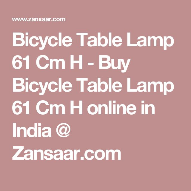 Bicycle Table Lamp 61 Cm H - Buy Bicycle Table Lamp 61 Cm H online in India @ Zansaar.com