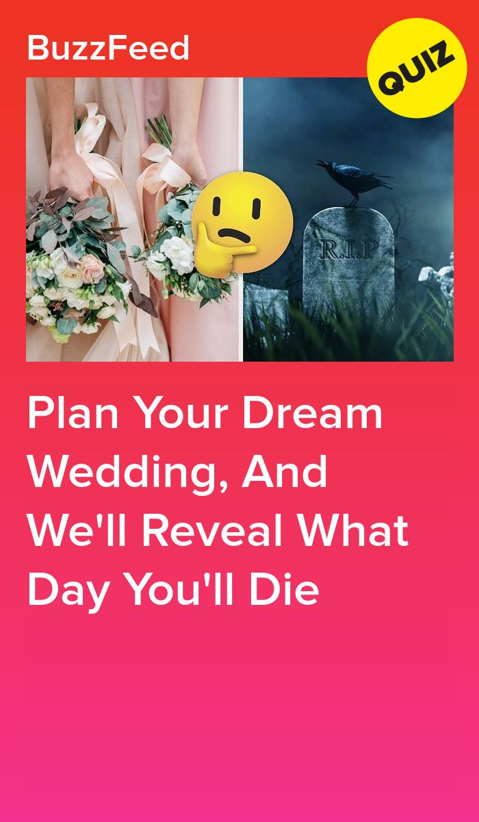 Plan Your Dream Wedding, And We'll Reveal What Day You'll
