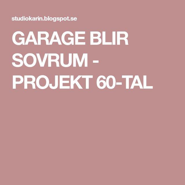 GARAGE BLIR SOVRUM - PROJEKT 60-TAL