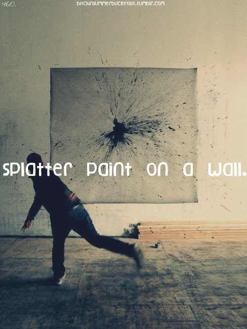 splatter paint on a wall...DONE ✓✓✓