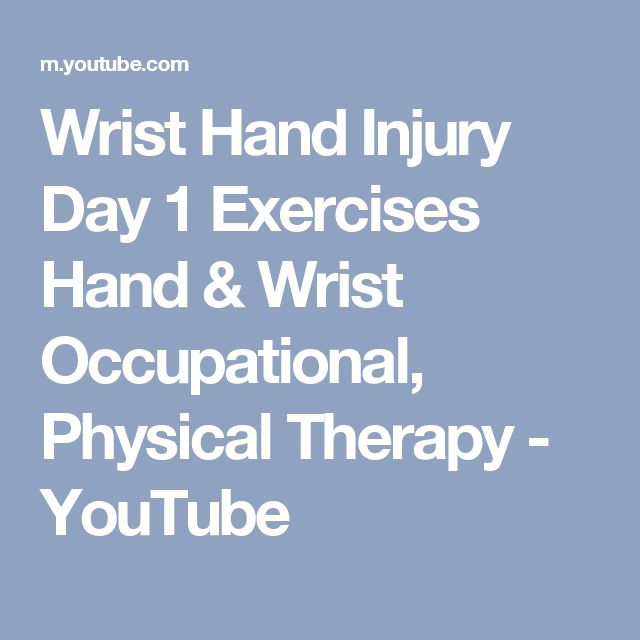 Wrist Hand Injury Day 1 Exercises Hand & Wrist Occupational, Physical Therapy - YouTube