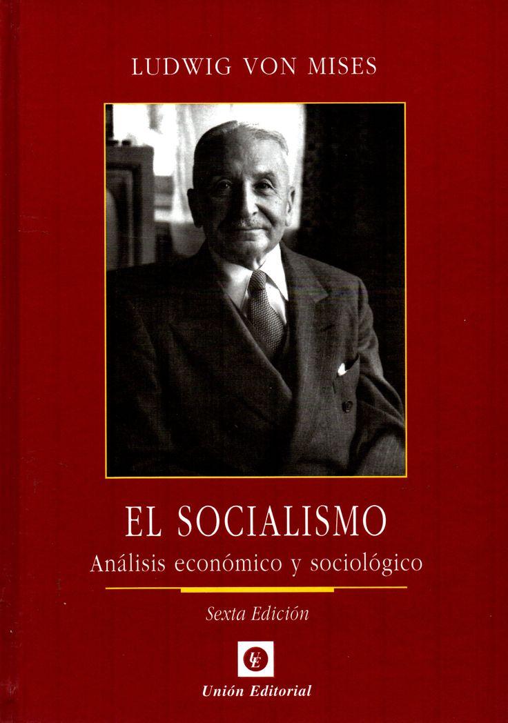 El socialismo :  análisis económico y sociológico /  Ludwig Von Mises ( Unión Editorial, 2009) / HX 550 V855 / Cita bibliográfica: http://www.worldcat.org/title/socialismo-analisis-economico-y-sociologico/oclc/733966569?page=citation