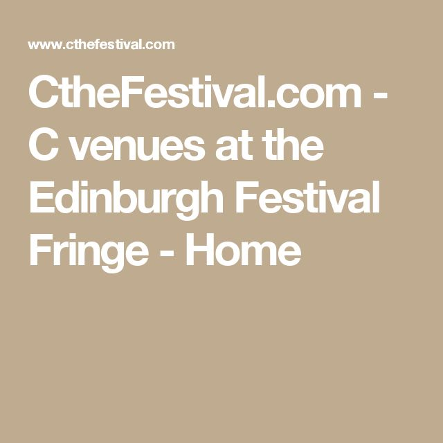 CtheFestival.com - C venues at the Edinburgh Festival Fringe - Home