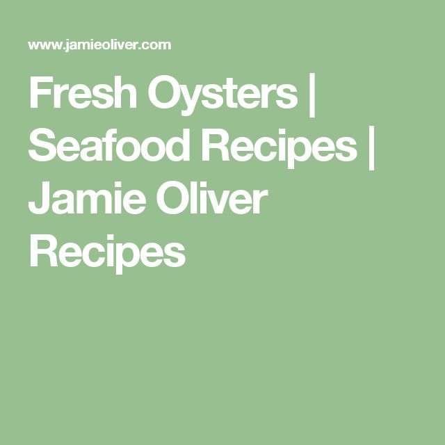 Fresh Oysters | Seafood Recipes | Jamie Oliver Recipes