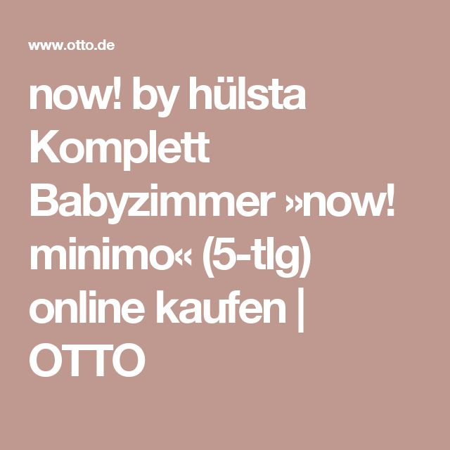 Now! By Hülsta Komplett Babyzimmer »now! Minimo« (5 Tlg)