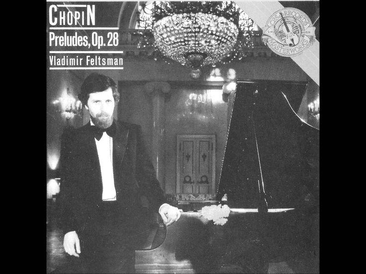 VLADIMIR FELTSMAN plays CHOPIN 24 Préludes Op.28 (1985)