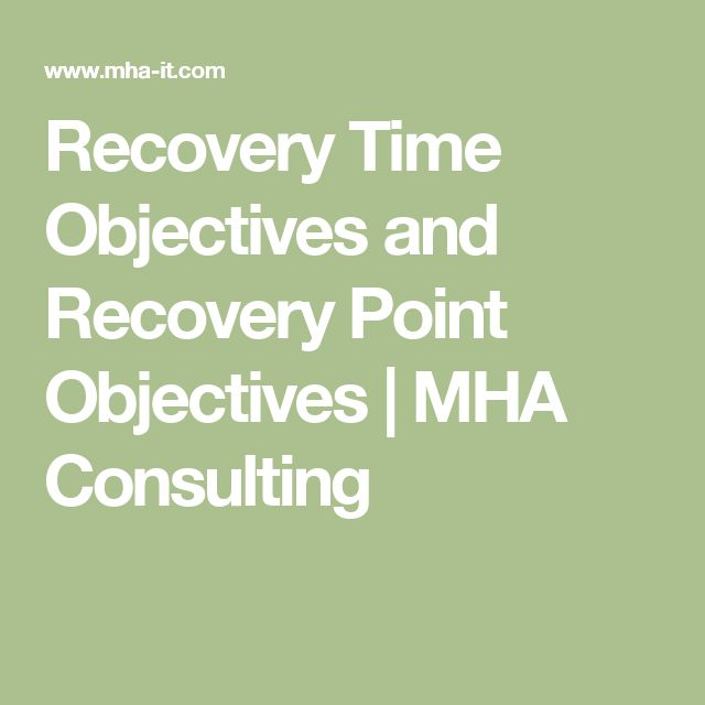 Recovery Time Objectives and Recovery Point Objectives | MHA Consulting