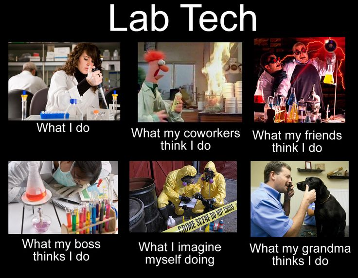 "Lab tech humor. Funny I'll soon say I've been both types of ""lab"" techs. Ha!"