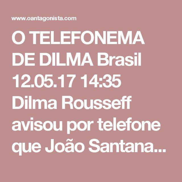 O TELEFONEMA DE DILMA  Brasil 12.05.17 14:35 Dilma Rousseff avisou por telefone que João Santana seria preso. Agora o episódio está claro. Mônica Moura disse que recebeu um e-mail clandestino da presidente Iolanda pedindo um telefone seguro para conversar. João Santana passou-lhe o número da produtora em que se encontrava, na República Dominicana. Dilma Rousseff avisou então que a Lava Jato já havia obtido um mandado de prisão contra eles.