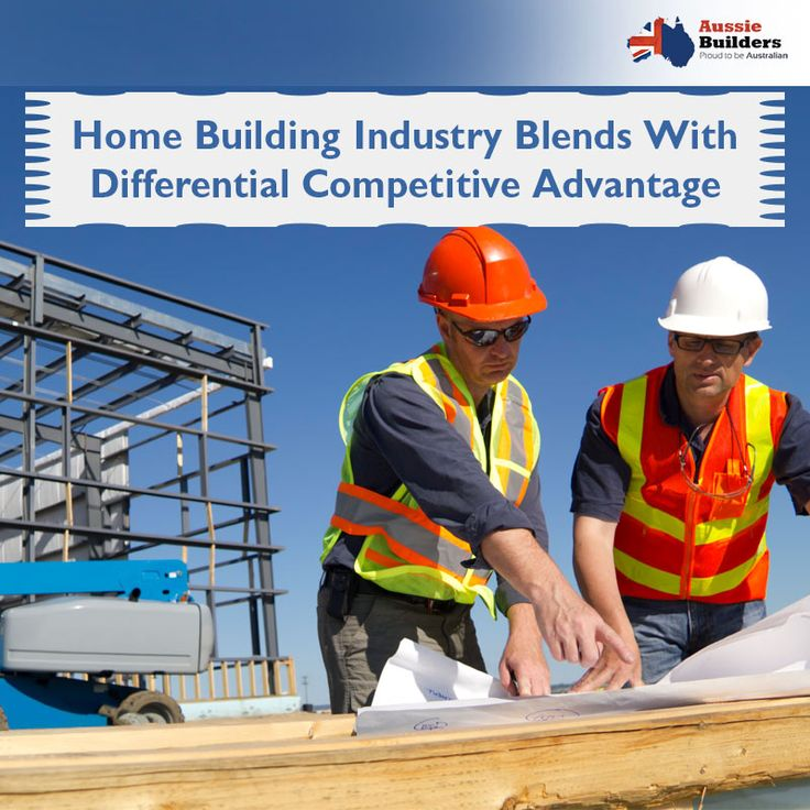 Home building industry blends with differential competitive advantage... Have a detailed overview from here...