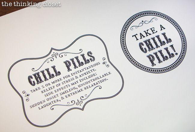 """Chill Pill"" Bottle Labels on Silhouette brand Printable Silver Foil - - shockingly crisp!  via thinkingcloset.com"