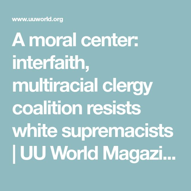 A moral center: interfaith, multiracial clergy coalition resists white supremacists | UU World Magazine
