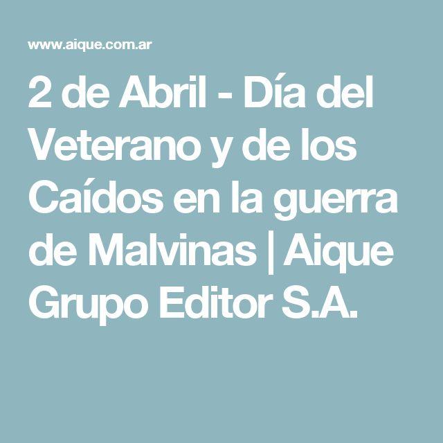 2 de Abril - Día del Veterano y de los Caídos en la guerra de Malvinas | Aique Grupo Editor S.A.