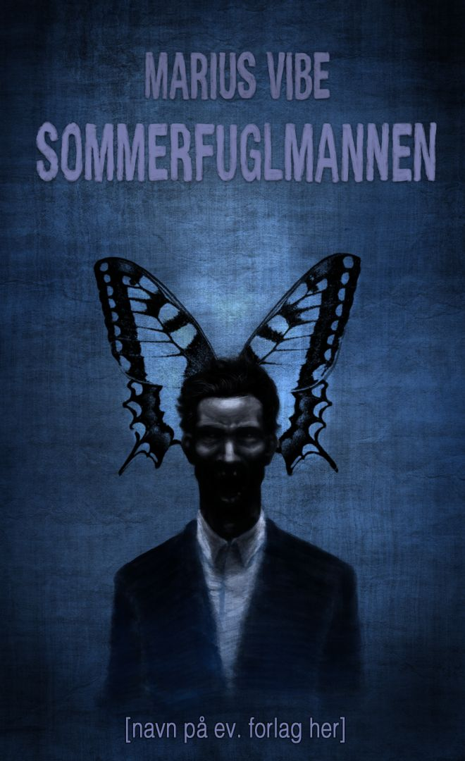 """""""The Butterfly Man"""" - book cover 1 [Marius Vibe 2016] - This is a book cover idea I made for my first novel, """"the Butterfly Man"""". #dark #scary #twisted #gloomy #butterfly #book #cover"""