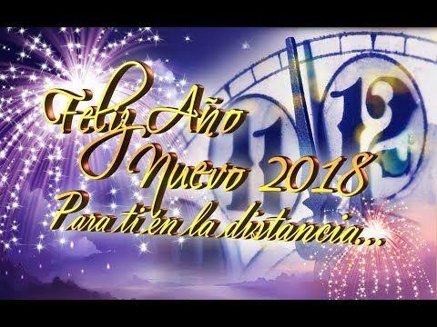 FELIZ AÑO NUEVO 2018 | MENSAJES PARA MIS AMIGOS Y FAMILIA | TARJETAS | IMÁGENES DE FELIZ AÑO 2018 - YouTube