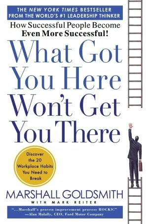 What Got You Here Won't Get You There: How Successful People Become Even More Successful (NOOK Book)