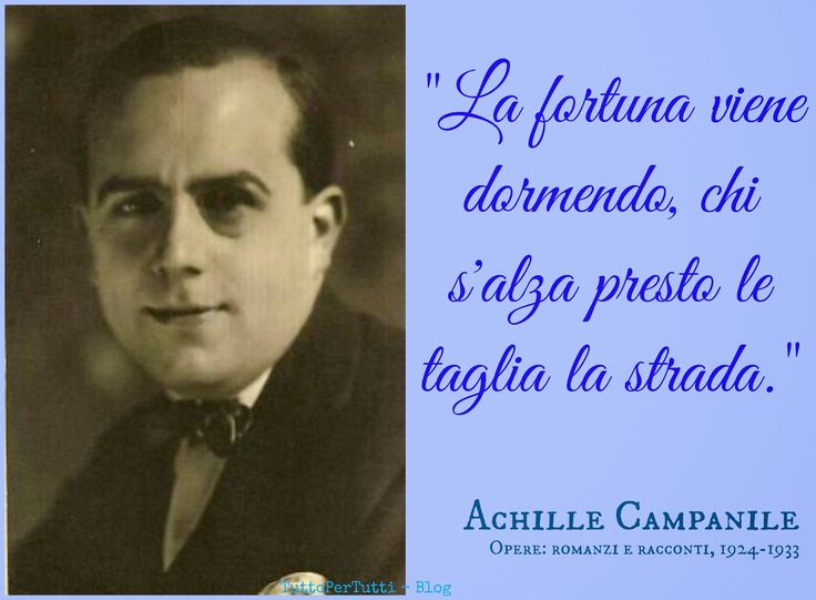Tutto Per Tutti: ACHILLE CAMPANILE (Roma, 28 settembre 1899 – Lariano, 04 gennaio 1977)... adesso capisco la mia grande riserva di sf..a.... non dormo mai!!! :-D BUONANOTTE...