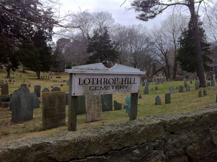Lothrop Hill Cemetery in Barnstable, Massachusetts is one of the oldest cemeteries on Cape Cod. Situated on 4.5 acres of rolling hills, the cemetery's beginning was in 1643. It is the final resting place of Reverend John Lothrop (my ancestor), Congregationalist minister and founder of the Village of Barnstable.