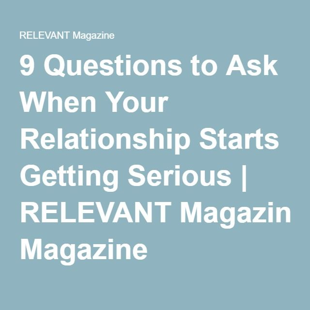 9 Questions to Ask When Your Relationship Starts Getting Serious | RELEVANT Magazine