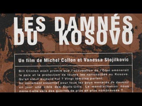Los Condenados de Kosovo |Español| Documental de Michel Collon y Vanesa ...