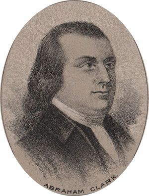 Abraham Clark (1726-1794)  He was a delegate to the Continential Congress from NJ and a signer of the Declaration of Independence. He was a member of the New Jersey state legislature, represented his state at the Annapolis Convention in 1786, and was opposed to the Constitution until it incorporated a bill of rights.  He served in the United States Congress for two terms from 1791 until his death in 1794.