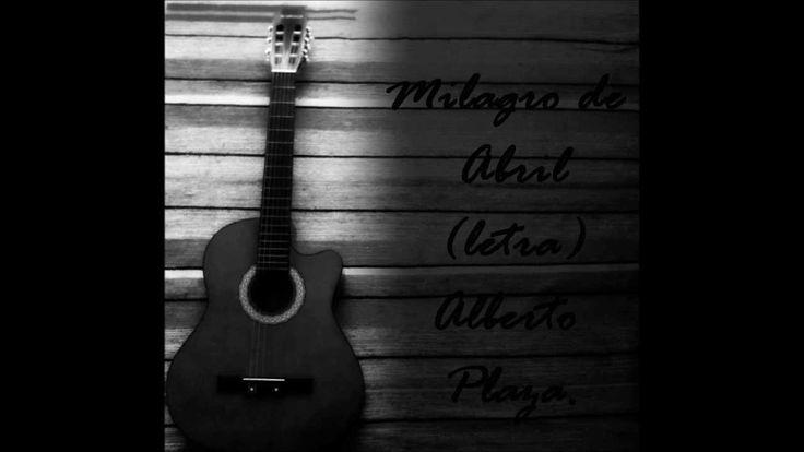 Alberto PLaza - Milagro de abril (letra) - YouTube