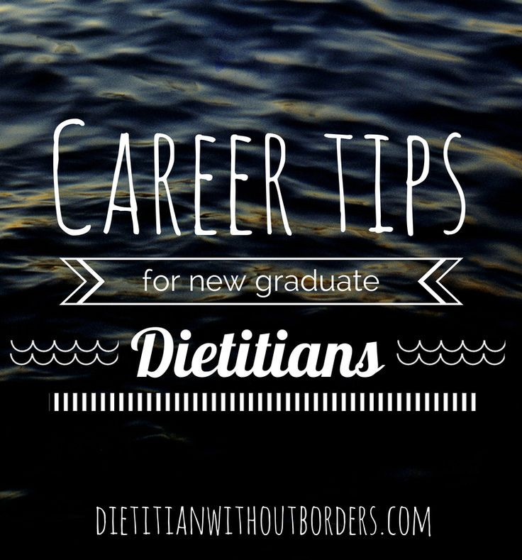Career tips for new graduate dietitians - Dietitian without Borders