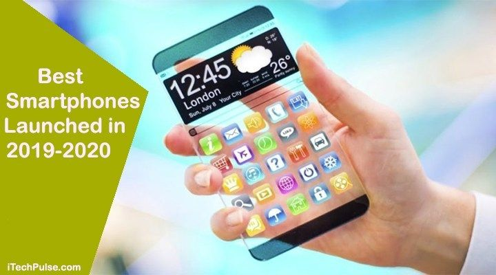 New Cell Phones 2020.Best Smartphones Launched In 2019 2020 Itechpulse Mobile