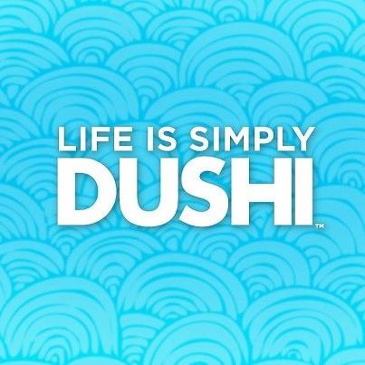 Life is Dushi