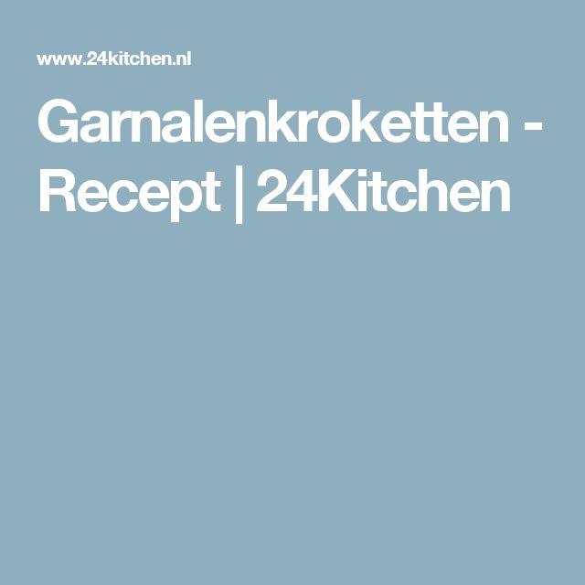 Garnalenkroketten - Recept | 24Kitchen