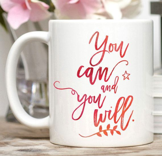 You Can and You Will Mug / Congratulations Gift / Entrepreneur Gift / New Job…