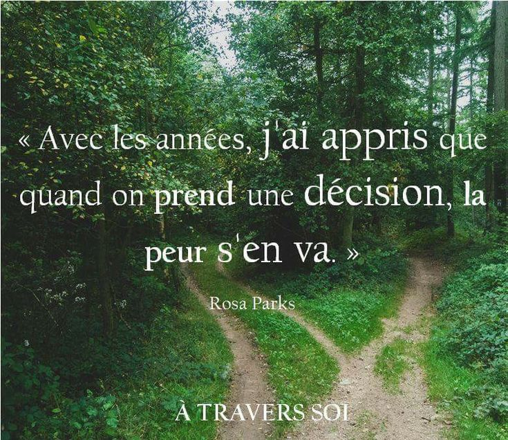 Over the years, I have learned that when a decision is made, the fear goes away.
