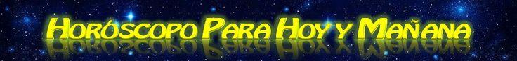 HORóSCOPO PARA HOY Y MAńANA - El mejor sitio para la astrología, horóscopos diarios, semanales, mensuales, anuales en línea gratis