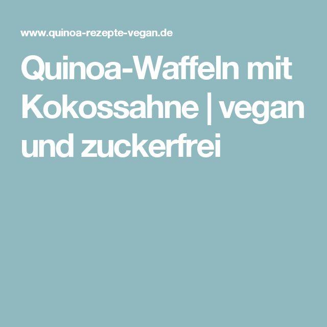 Quinoa-Waffeln mit Kokossahne | vegan und zuckerfrei
