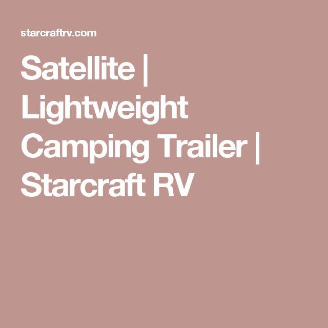 Satellite   Lightweight Camping Trailer   Starcraft RV