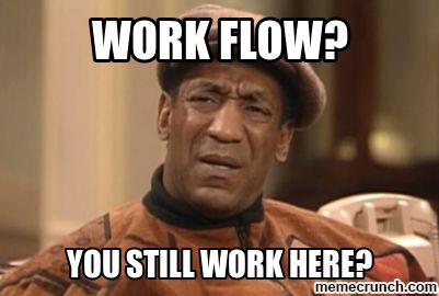 Workplace Memes | Work flow