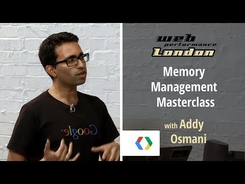 Memory Management Masterclass with Addy Osmani - YouTube