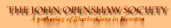 The John Openshaw Society, a group of Sherlockians in the Houston area, meets at the Black Labrador pub. Nice people and lots of fun, occasional group outings as well. Next meeting October 14 at 5 p.m. Anyone want to go with me?