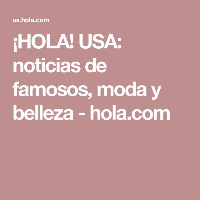¡HOLA! USA: noticias de famosos, moda y belleza - hola.com