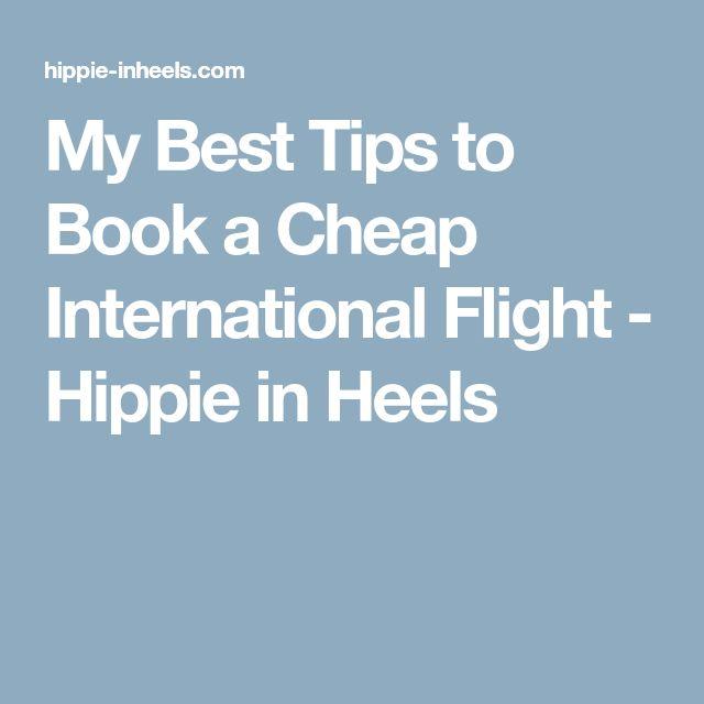 My Best Tips to Book a Cheap International Flight - Hippie in Heels