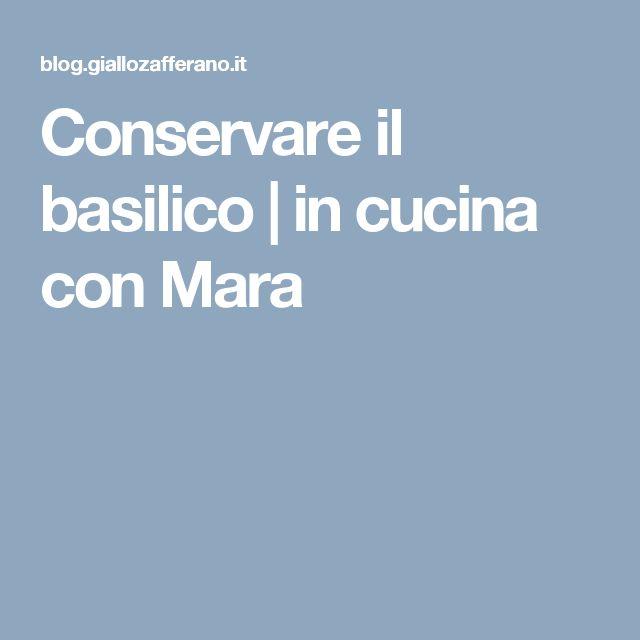 Conservare il basilico   in cucina con Mara