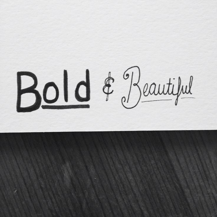 """Bold and Beautiful"" Calligraphy by Chloe Potts"