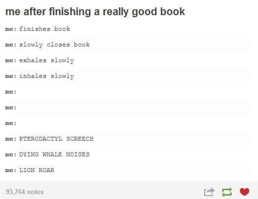This is me with basically any good book series like the hunger games and divergent