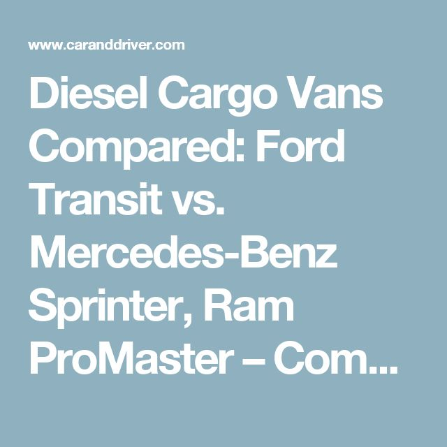 a0d11c7a29 Diesel Cargo Vans Compared  Ford Transit vs. Mercedes-Benz Sprinter ...