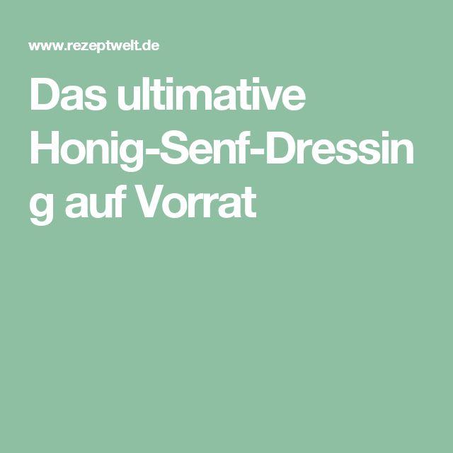 Das ultimative Honig-Senf-Dressing auf Vorrat